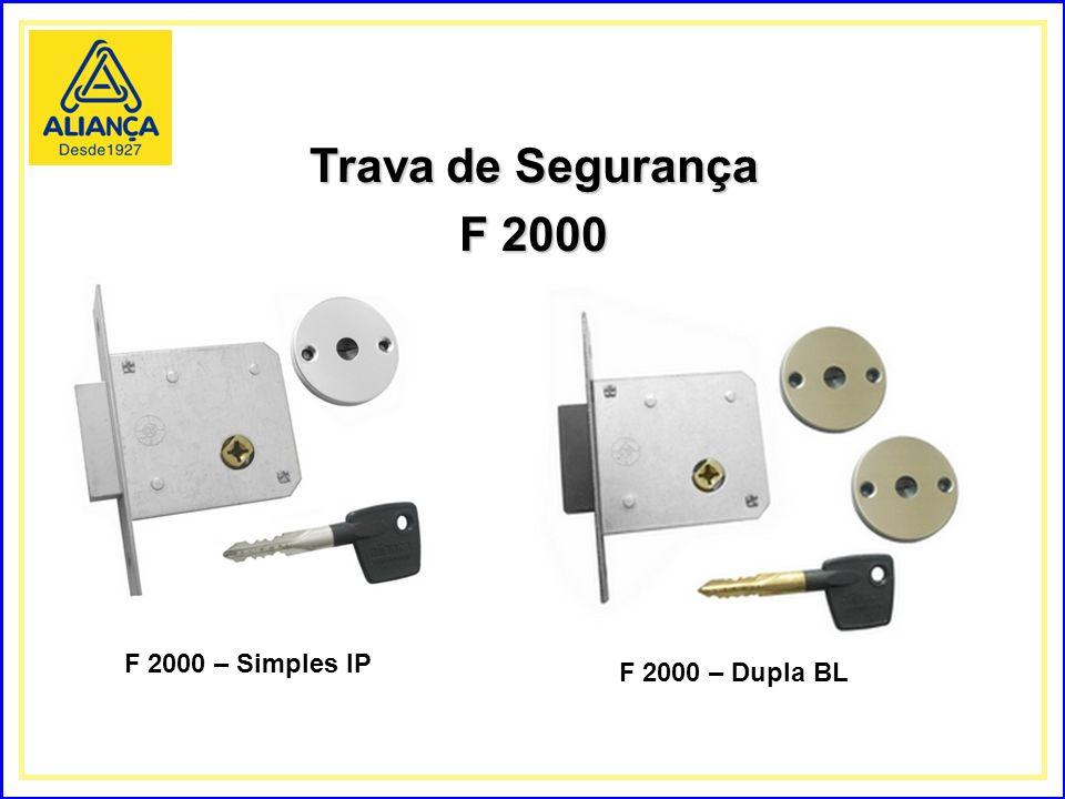 Trava de Segurança F 2000 F 2000 – Simples IP F 2000 – Dupla BL