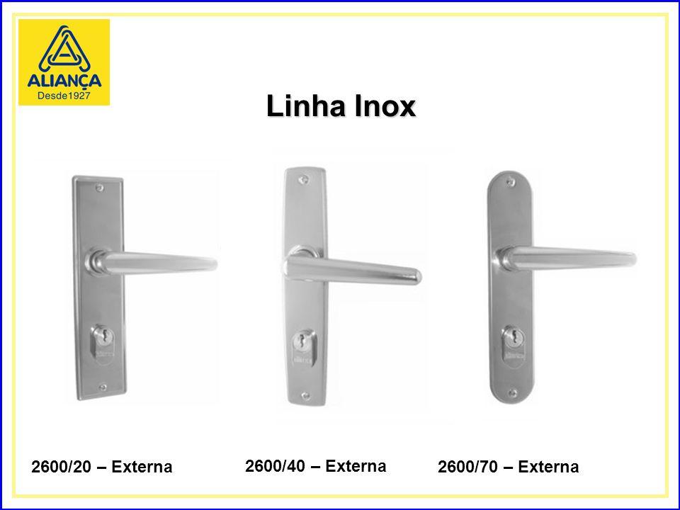 Linha Inox 2600/20 – Externa 2600/40 – Externa 2600/70 – Externa