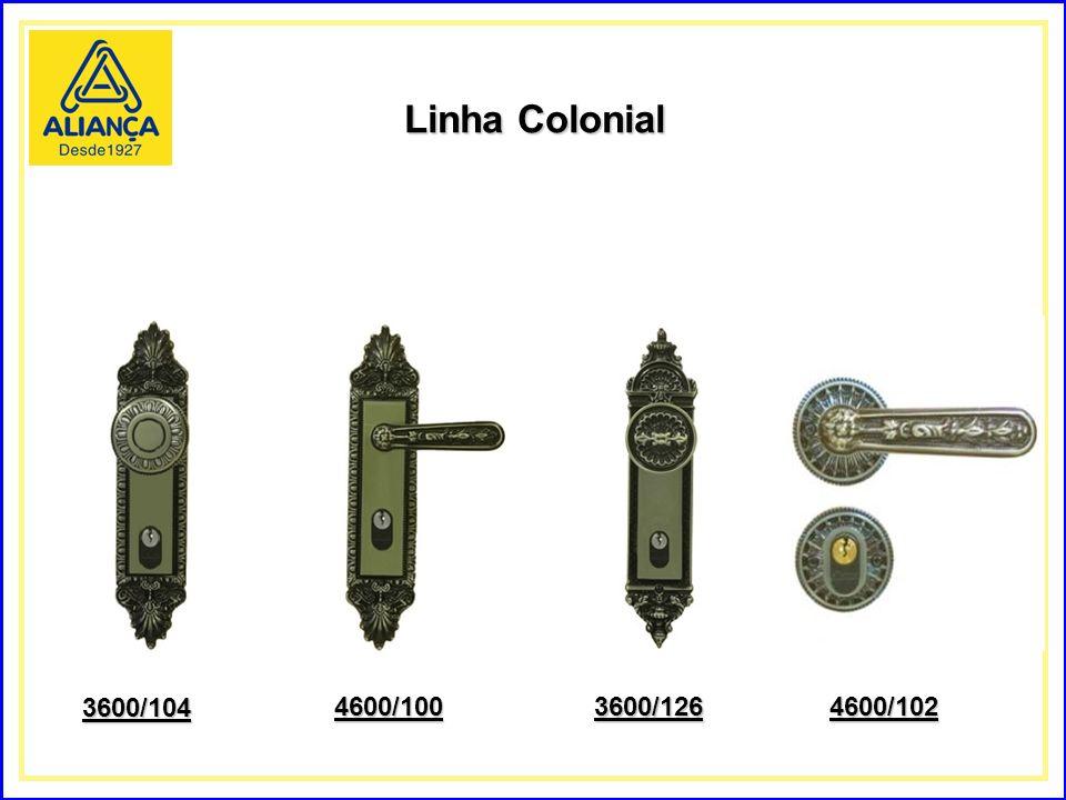 Linha Colonial 3600/104 4600/1003600/1264600/102