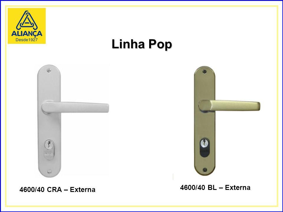 Linha Pop 4600/40 CRA – Externa 4600/40 BL – Externa