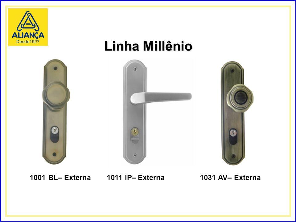 Linha Millênio 1001 BL– Externa1011 IP– Externa1031 AV– Externa