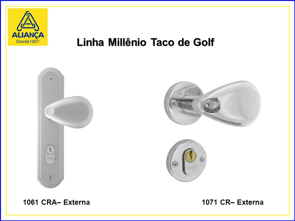 Linha Millênio Taco de Golf 1061 CRA– Externa1071 CR– Externa