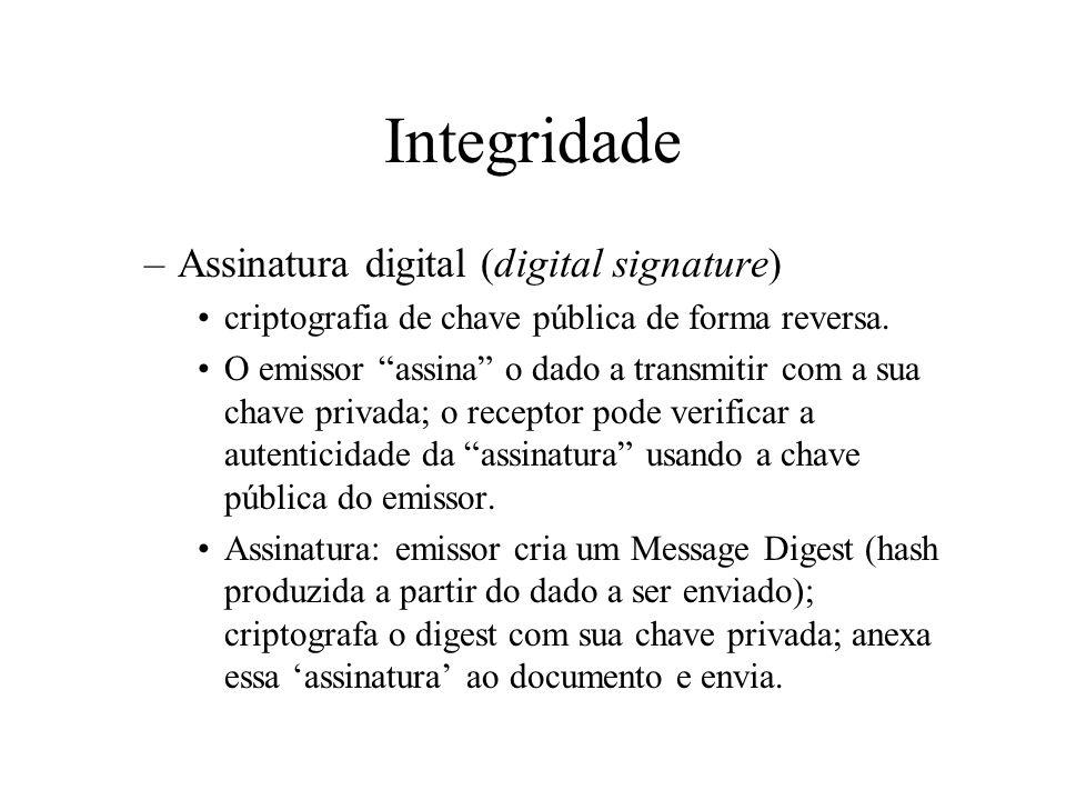 Integridade –Message-authentication codes (MACs) adicionar uma chave à função hash. O emissor cria o arquivo a ser enviado; calcula o MAC baseado na c