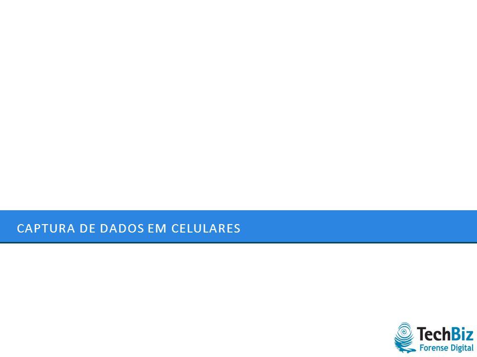 CAPTURA DE DADOS EM CELULARES