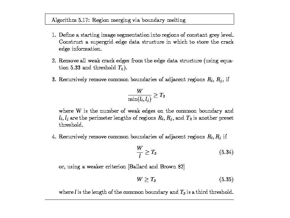 Merging - Exemplo 2 Heurística: Duas regiões adj. serão mescladas se parte significativa do contorno comum entre elas contiver arestas fracas V ij = 1