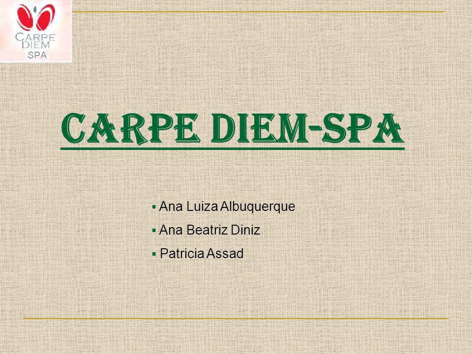 Carpe Diem-SPA Ana Luiza Albuquerque Ana Beatriz Diniz Patricia Assad