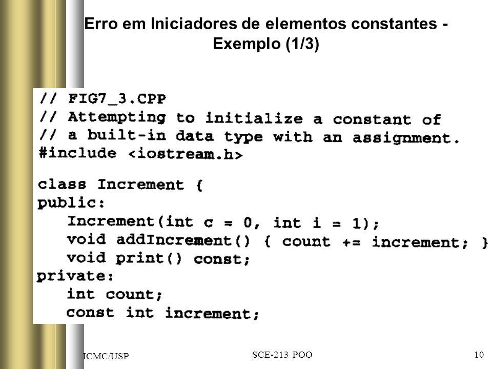 ICMC/USP SCE-213 POO 10 Erro em Iniciadores de elementos constantes - Exemplo (1/3)