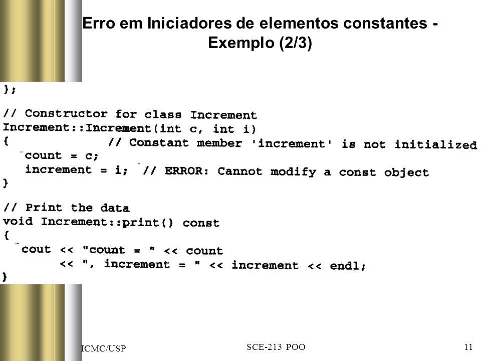 ICMC/USP SCE-213 POO 11 Erro em Iniciadores de elementos constantes - Exemplo (2/3)
