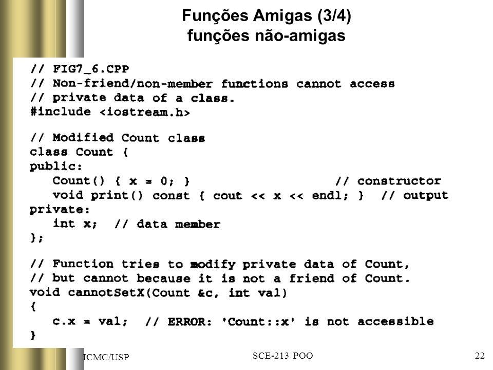 ICMC/USP SCE-213 POO 22 Funções Amigas (3/4) funções não-amigas
