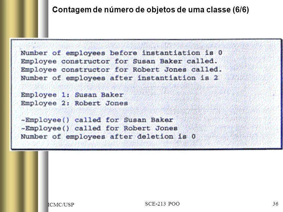 ICMC/USP SCE-213 POO 36 Contagem de número de objetos de uma classe (6/6)