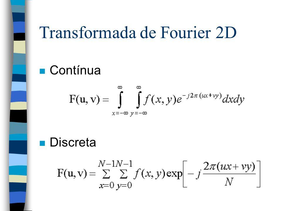 Transformada de Fourier 2D n Contínua n Discreta
