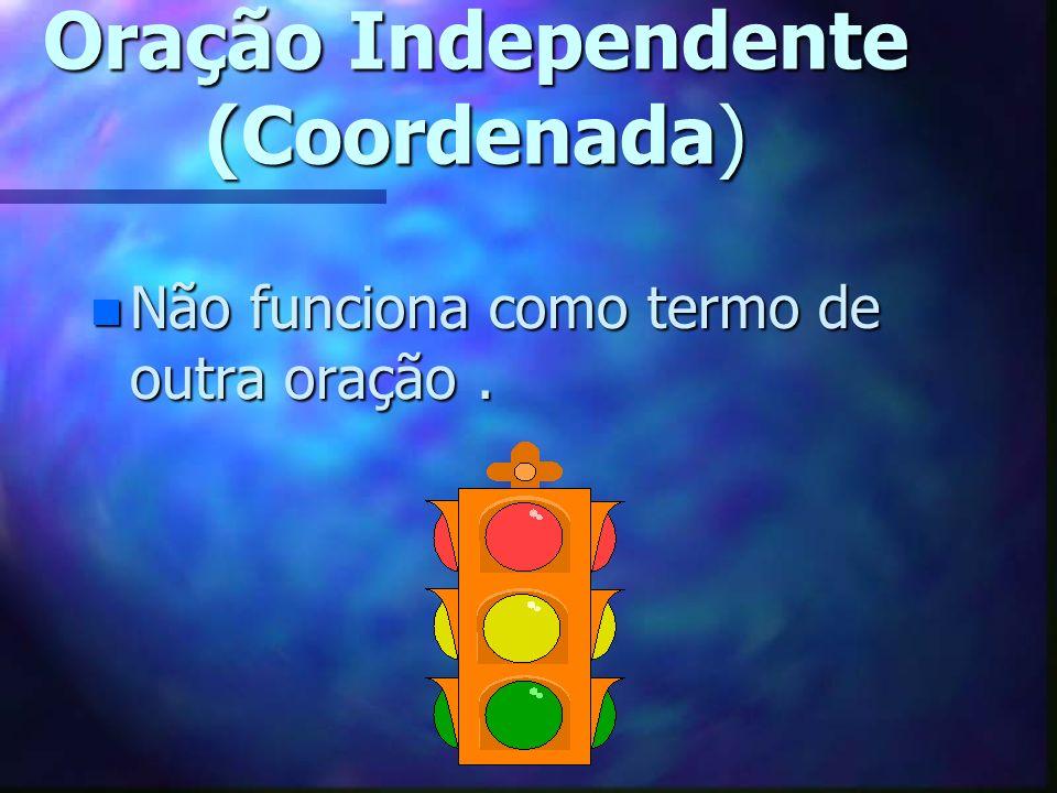 Período Composto por Subordinação nPnPnPnPrincipal + Subordinada