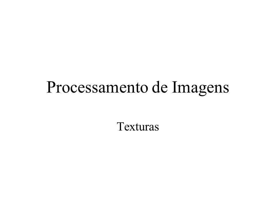 Processamento de Imagens Texturas