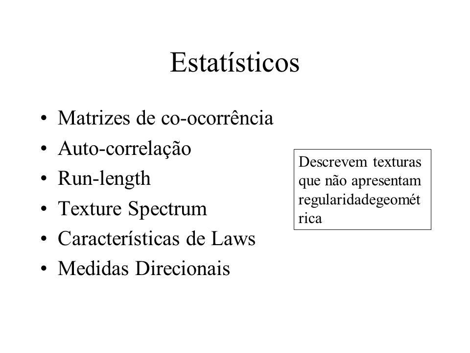 Taxonomia de Modelos Textura Métodos Estatísticos Métodos Geométricos Métodos Baseados em Modelos Métodos baseados em processamento de Sinais