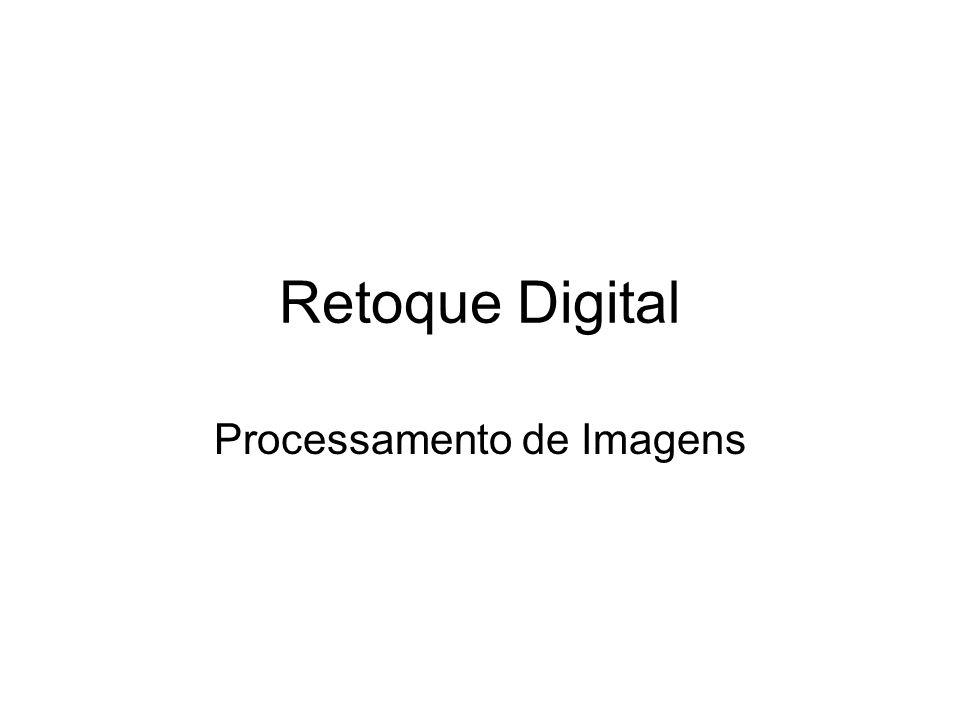 Retoque Digital Processamento de Imagens