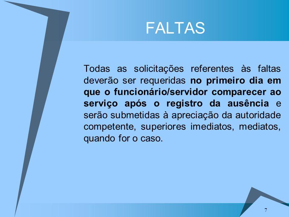 7 Todas as solicitações referentes às faltas deverão ser requeridas no primeiro dia em que o funcionário/servidor comparecer ao serviço após o registr