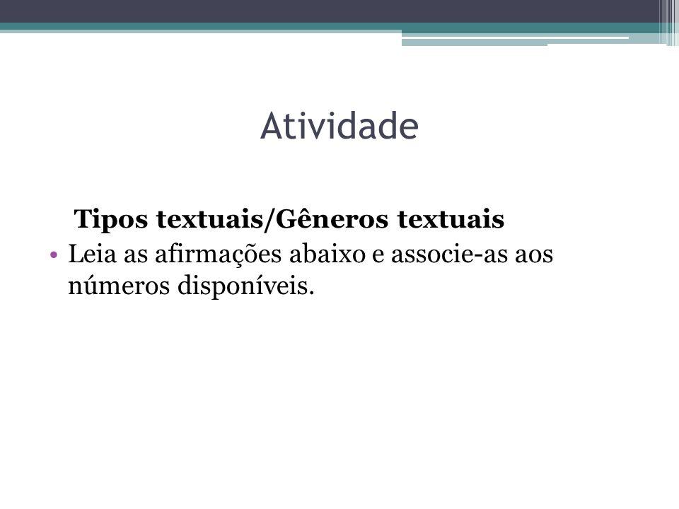 Atividade Tipos textuais/Gêneros textuais Leia as afirmações abaixo e associe-as aos números disponíveis.