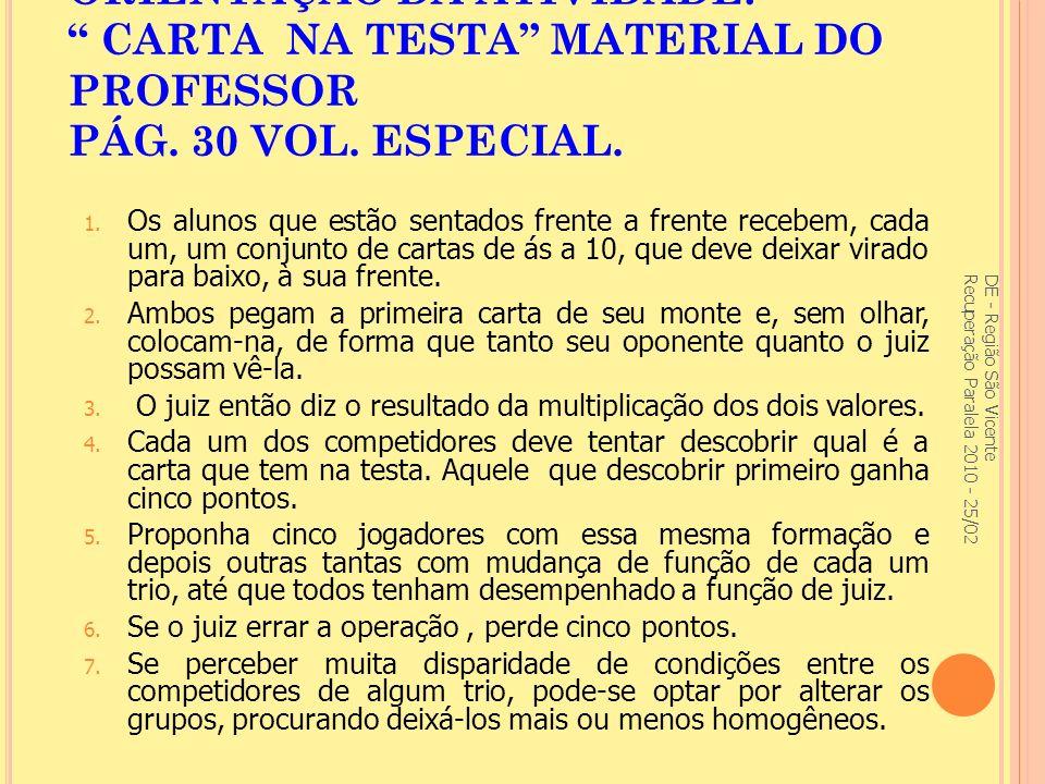 DE - Região São Vicente Recuperação Paralela 2010 - 25/02 ORIENTAÇÃO DA ATIVIDADE: CARTA NA TESTA MATERIAL DO PROFESSOR PÁG.