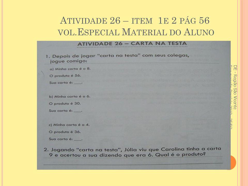 A TIVIDADE 26 – ITEM 1 E 2 PÁG 56 VOL.E SPECIAL M ATERIAL DO A LUNO DE - Região São Vicente Recuperação Paralela 2010 - 25/02