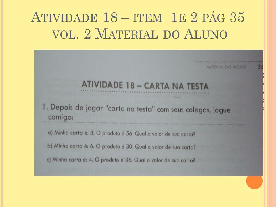 A TIVIDADE 18 – ITEM 1 E 2 PÁG 35 VOL.
