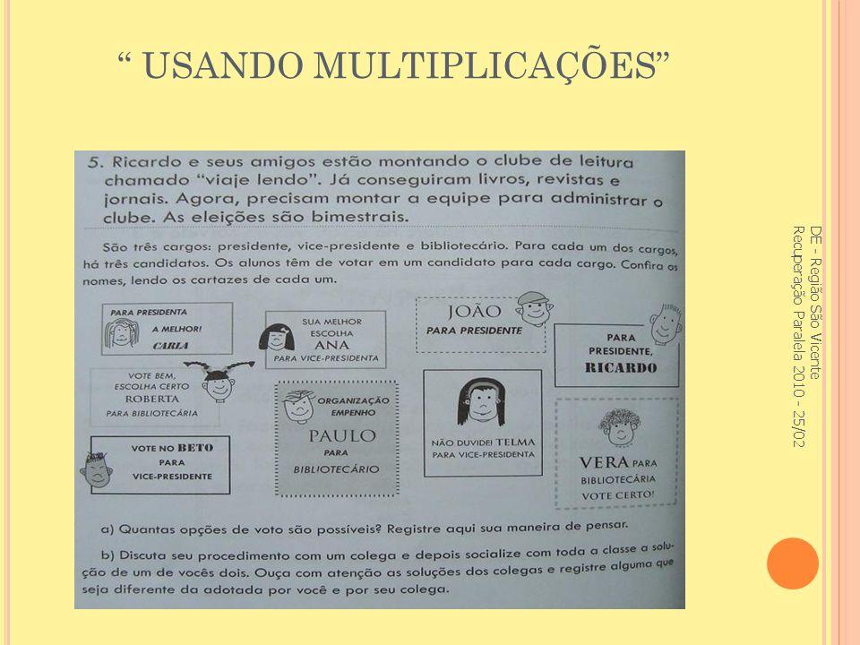 USANDO MULTIPLICAÇÕES DE - Região São Vicente Recuperação Paralela 2010 - 25/02