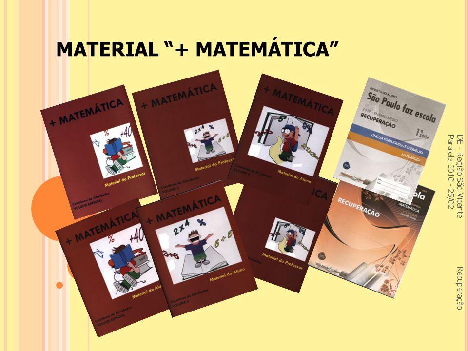 MATERIAL + MATEMÁTICA DE - Região São Vicente Recuperação Paralela 2010 - 25/02