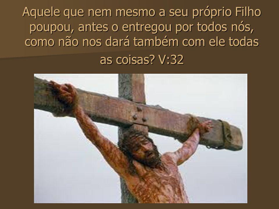 Quem intentará acusação contra os escolhidos de Deus? É Deus quem os justifica; V: 33