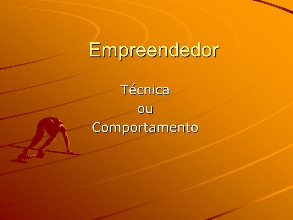 Empreendedor TécnicaouComportamento