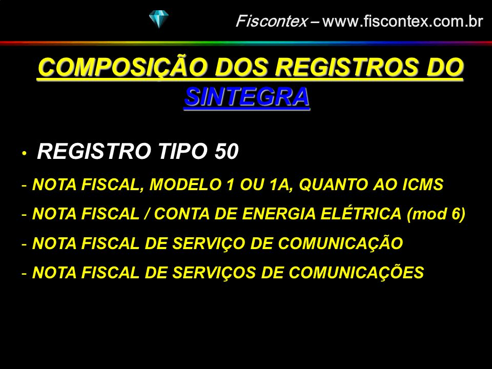 Fiscontex – www.fiscontex.com.br COMPOSIÇÃO DOS REGISTROS DO SINTEGRA COMPOSIÇÃO DOS REGISTROS DO SINTEGRA REGISTRO TIPO 10 – MESTRE DO ESTABELECIMENTO REGISTRO TIPO 11 – DADOS COMPLEMENTARES DO INFORMANTE