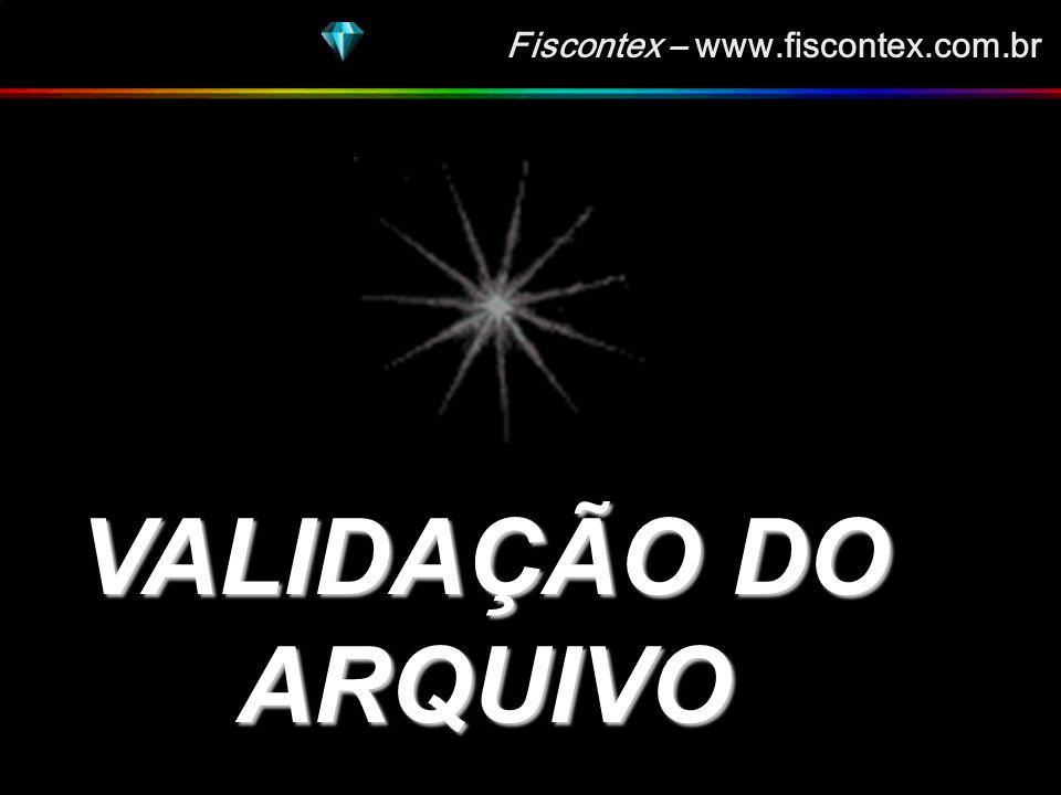 Fiscontex – www.fiscontex.com.br COMPOSIÇÃO DOS REGISTROS DO SINTEGRA COMPOSIÇÃO DOS REGISTROS DO SINTEGRA REGISTRO TIPO 90 - TOTALIZAÇÃO DO ARQUIVO