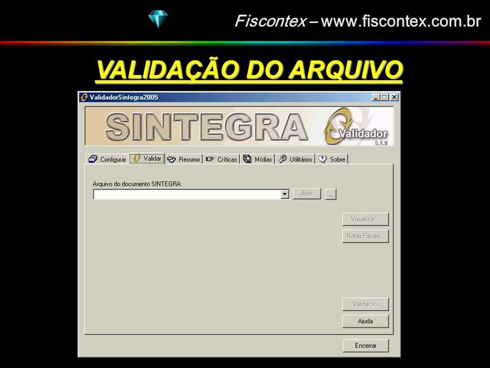 Fiscontex – www.fiscontex.com.br VALIDAÇÃO DO ARQUIVO