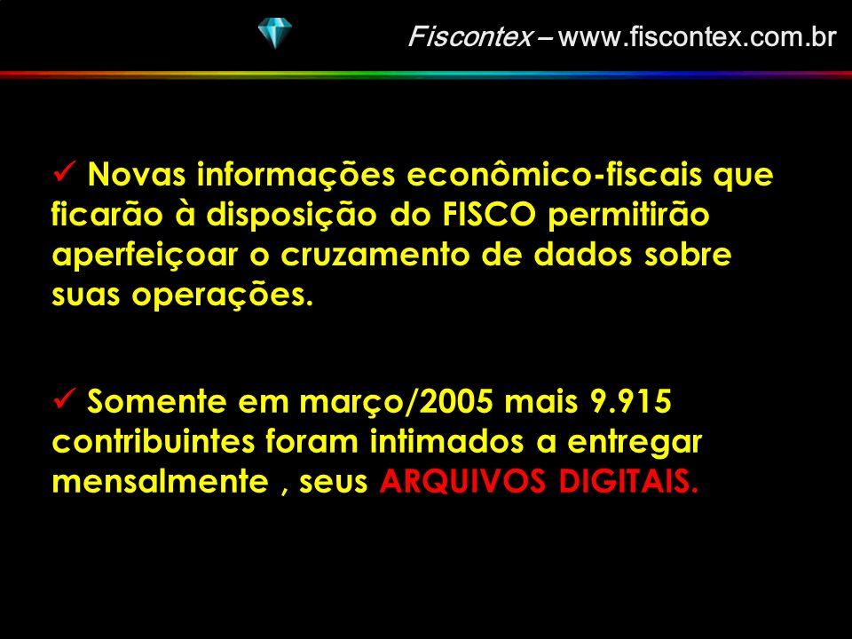 Fiscontex – www.fiscontex.com.br A SECRETARIA DA FAZENDA DOS ESTADO DE SÃO PAULO, ESTÁ INTIMANDO, OS CONTRIBUINTES A ENTREGAR MENSALMENTE O SINTEGRA DE SUAS OPERAÇÕES.