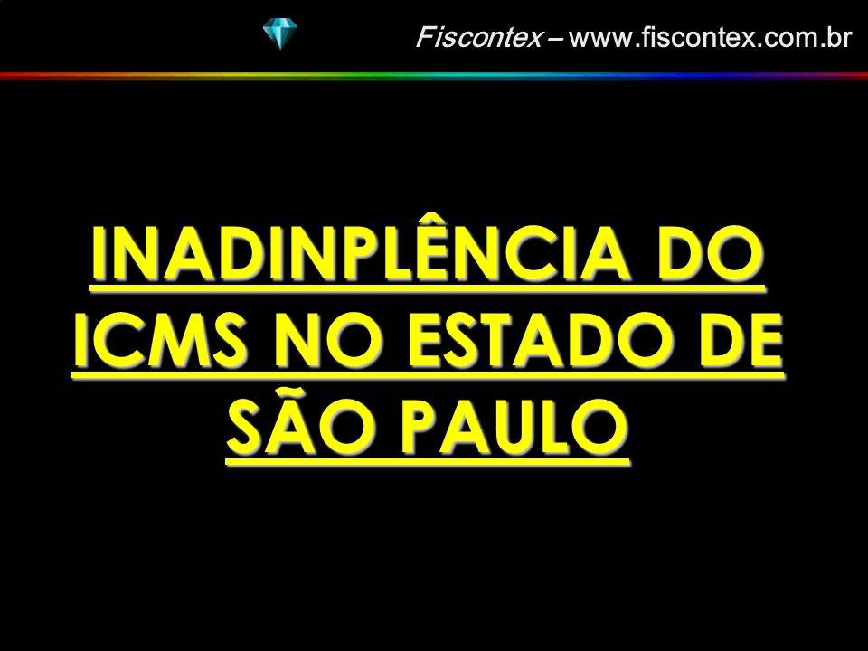 Fiscontex – www.fiscontex.com.br INADINPLÊNCIA DO ICMS NO ESTADO DE SÃO PAULO