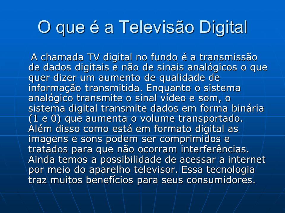 O que é a Televisão Digital A chamada TV digital no fundo é a transmissão de dados digitais e não de sinais analógicos o que quer dizer um aumento de qualidade de informação transmitida.