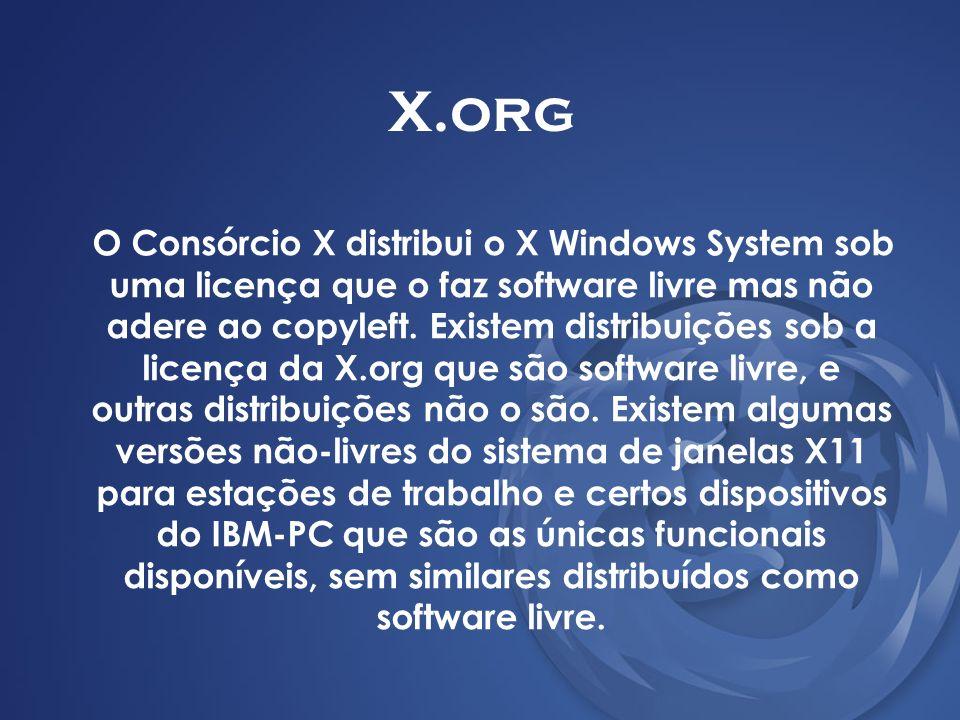 X.org O Consórcio X distribui o X Windows System sob uma licença que o faz software livre mas não adere ao copyleft. Existem distribuições sob a licen