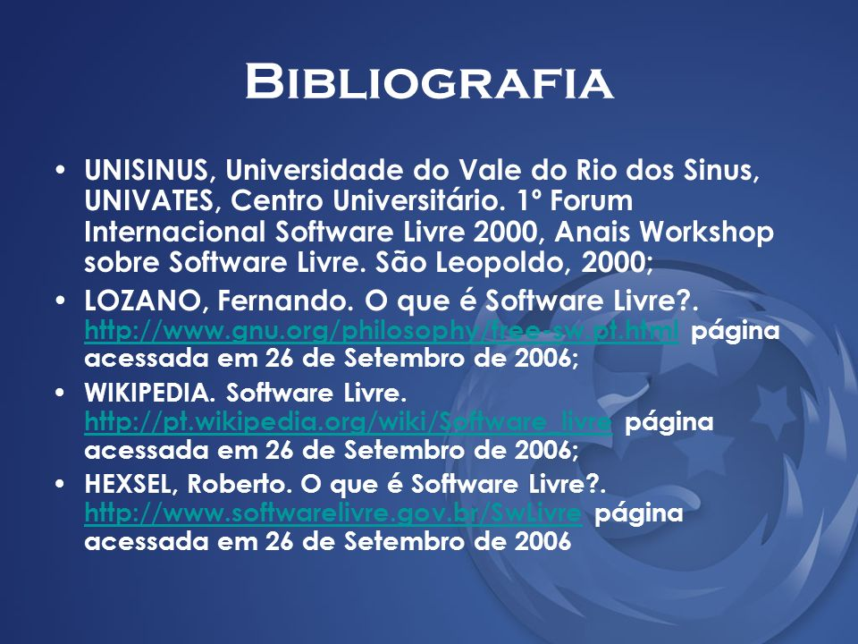 Bibliografia UNISINUS, Universidade do Vale do Rio dos Sinus, UNIVATES, Centro Universitário. 1º Forum Internacional Software Livre 2000, Anais Worksh