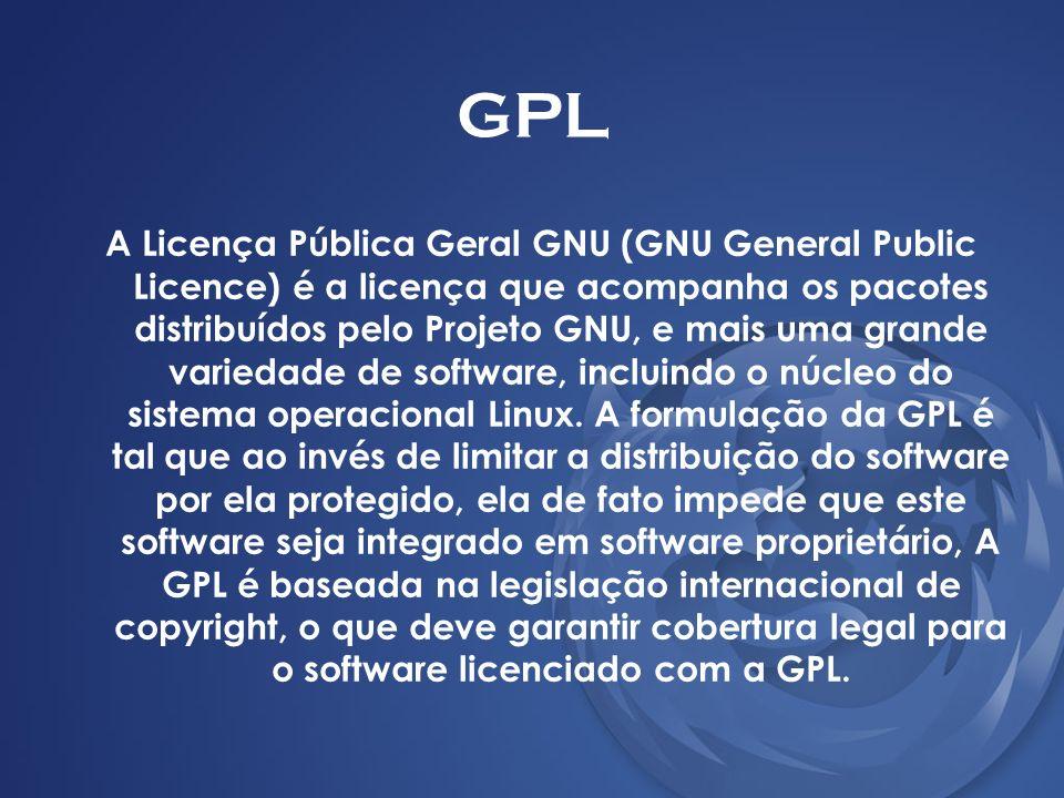 GPL A Licença Pública Geral GNU (GNU General Public Licence) é a licença que acompanha os pacotes distribuídos pelo Projeto GNU, e mais uma grande var