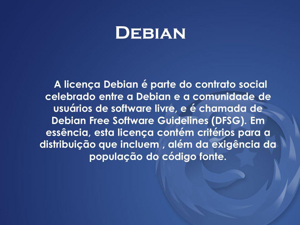 Debian A licença Debian é parte do contrato social celebrado entre a Debian e a comunidade de usuários de software livre, e é chamada de Debian Free S