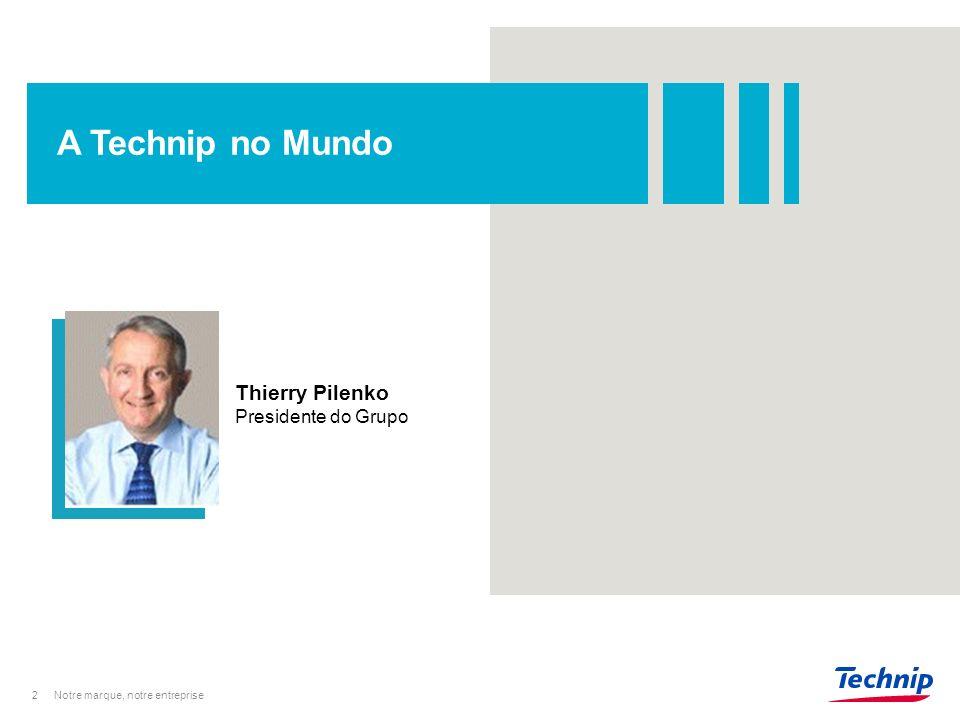 2 A Technip no Mundo Notre marque, notre entreprise Thierry Pilenko Presidente do Grupo