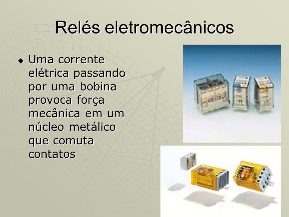 9 Relés eletromecânicos Uma corrente elétrica passando por uma bobina provoca força mecânica em um núcleo metálico que comuta contatos Uma corrente el
