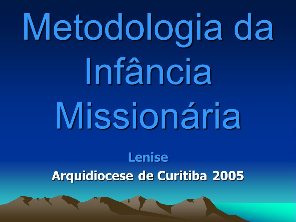 Metodologia da Infância Missionária Lenise Arquidiocese de Curitiba 2005