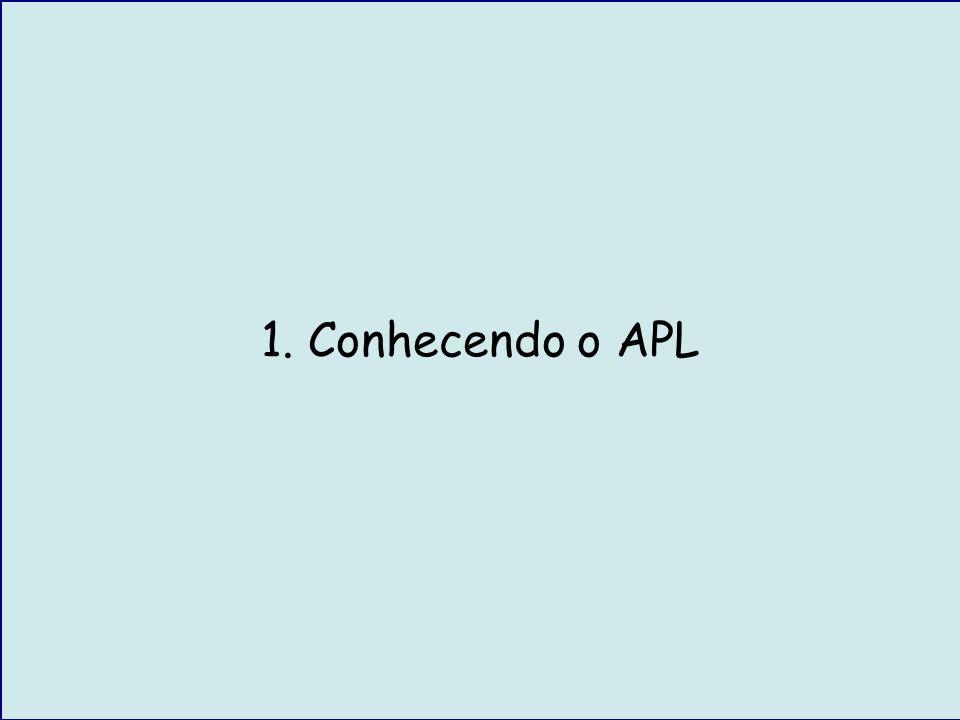 1. Conhecendo o APL