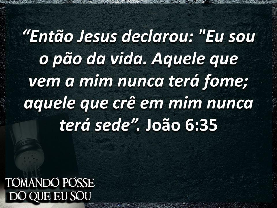 Então Jesus declarou:
