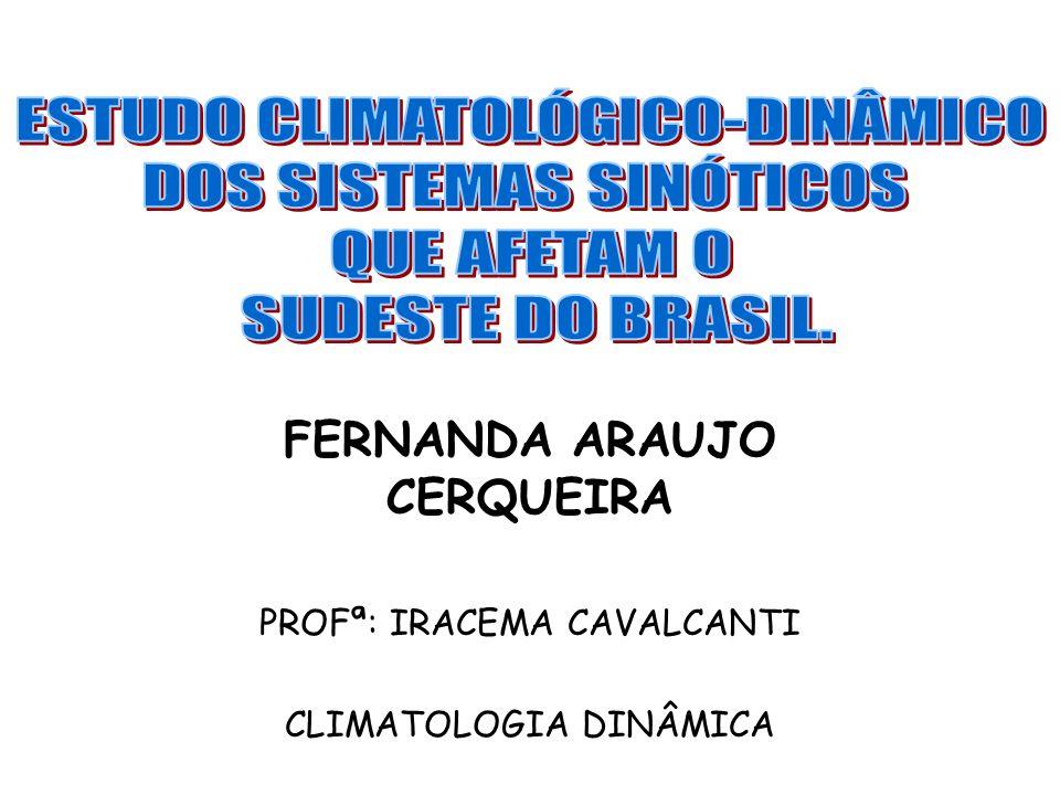 FERNANDA ARAUJO CERQUEIRA PROFª: IRACEMA CAVALCANTI CLIMATOLOGIA DINÂMICA