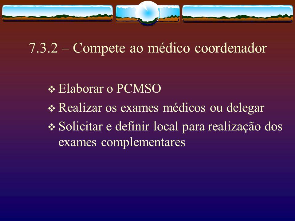 Procedimentos médicos submetido Avaliação clínica Exames complementares Ruído: audiometria Radiações ionizantes: Hemograma/plaquetas Chumbo: plumbemia e ALA urinário Poeira mineral (sílica): Rx, espirometria