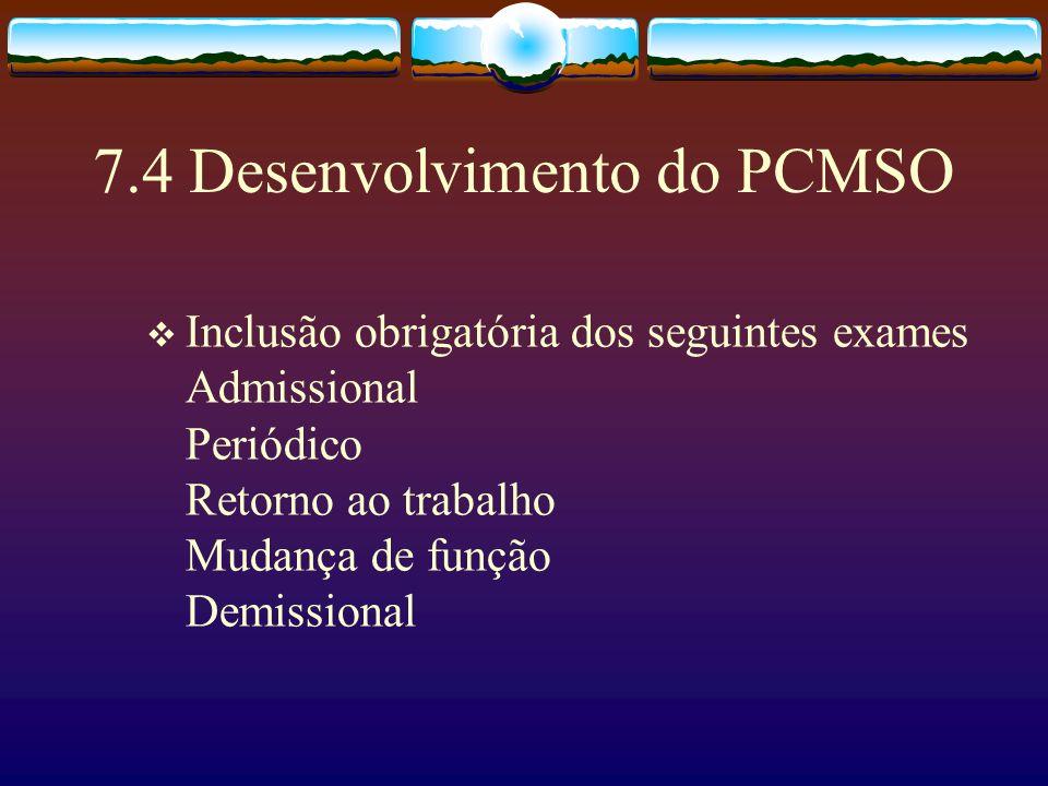 Exames compreendem Avaliação clínica (anamnese ocupacional, exame físico e mental) Exames complementares (quadros l e ll) Outros exames complementares podem ser solicitados