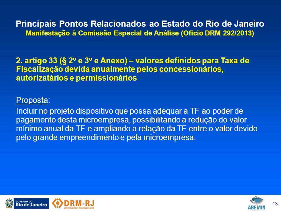 13 Principais Pontos Relacionados ao Estado do Rio de Janeiro Manifestação à Comissão Especial de Análise (Oficio DRM 292/2013) 2. artigo 33 (§ 2 o e