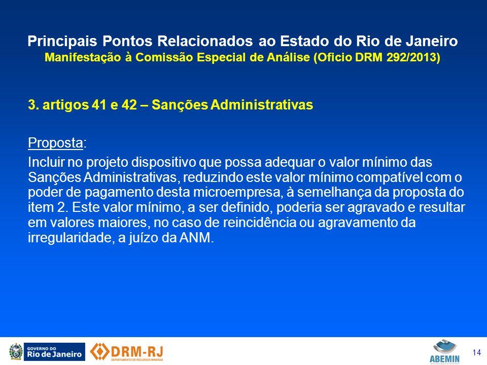 14 Principais Pontos Relacionados ao Estado do Rio de Janeiro Manifestação à Comissão Especial de Análise (Oficio DRM 292/2013) 3. artigos 41 e 42 – S