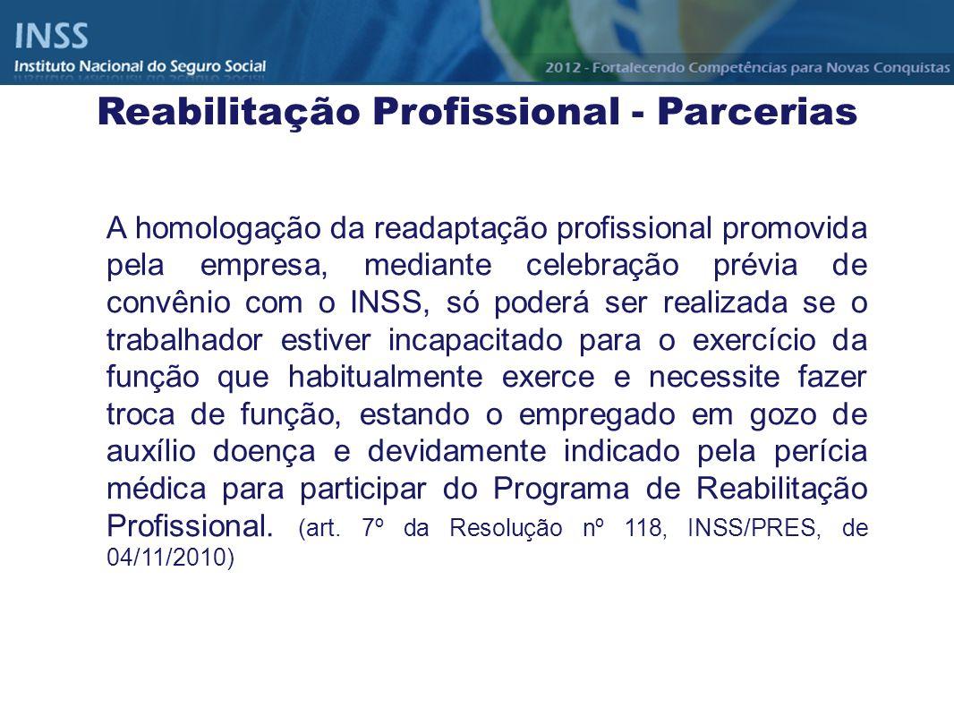 A homologação da readaptação profissional promovida pela empresa, mediante celebração prévia de convênio com o INSS, só poderá ser realizada se o trab