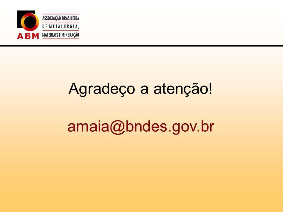 Agradeço a atenção! amaia@bndes.gov.br